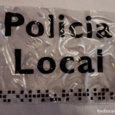 Militaria: ANAGRAMA REFLECTANTE POLICIA LOCAL, MIDE 34 X 16.. Lote 75517791