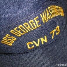 Militaria: GORRA DEL PORTAAVIONES NUCLEAR NORTEAMERICANO GEORGE WASHINGTON. FABRICADA EN USA. ORIGINAL 100%.. Lote 136201050