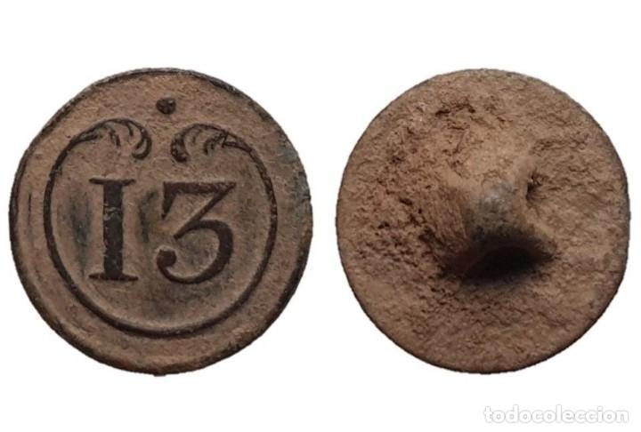 BOTÓN MILITAR, REGIMIENTO DE LÍNEA 13, GUERRAS NAPOLEÓNICAS, 15 MM. (Militar - Botones )