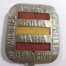 Militaria: CHAPA. PUERTO SANTA MARIA. MILICIAS NACIONALES. GUARDIA CIVICO. VER.. Lote 174895299