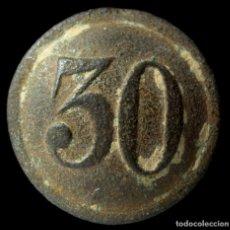 Militaria: BOTÓN MILITAR, REGIMIENTO DE LINEA 30, 15 MM.. Lote 147372034