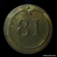 Militaria: BOTÓN MILITAR FRANCÉS, REGIMIENTO 81, GUERRAS NAPOLEÓNICAS, 17 MM.. Lote 195412008