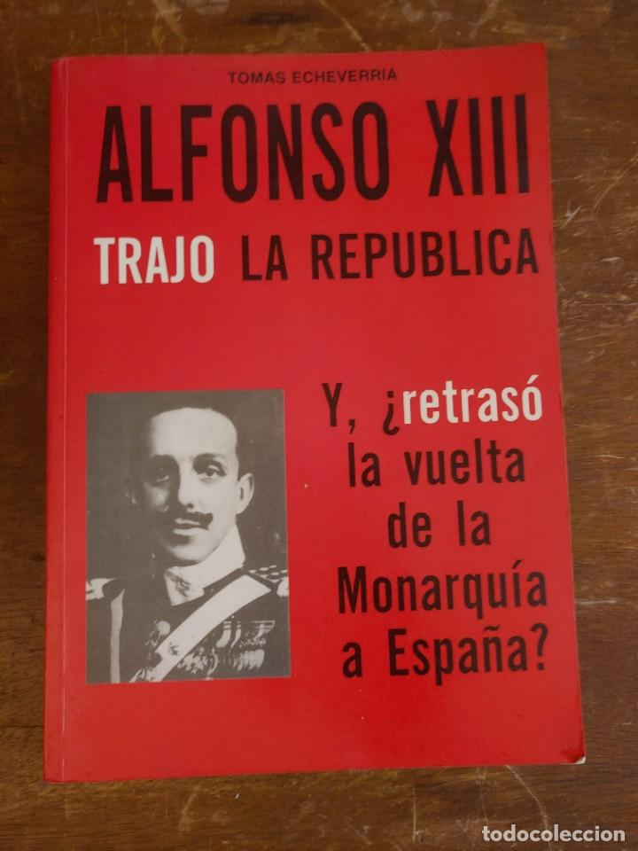ALFONSO XIII TRAJO LA REPUBLICA Y ¿RETRASO LA VUELTA DE LA MONARQUIA A ESPAÑA?: PYMY 28 (Militar - Botones )