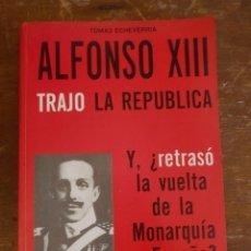 Militaria: ALFONSO XIII TRAJO LA REPUBLICA Y ¿RETRASO LA VUELTA DE LA MONARQUIA A ESPAÑA?: PYMY 28. Lote 218049127