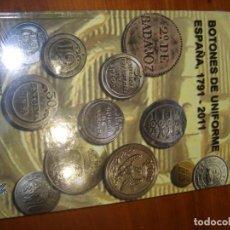 Militaria: LIBRO BOTONES DE UNIFORME, ESPAÑA, AÑOS 1791 - 2011. Lote 289010773
