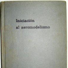 Hobbys: INICIACIÓN AL AEROMODELISMO.. Lote 37096684