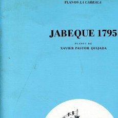 Hobbys: JABEQUE 1795 PLANOS DE XAVIER PASTOR QUIJADA PARA CONSTRUCCIÓN A ESCALA 1: 75 , CARPETA ORIGIN. Lote 125113462