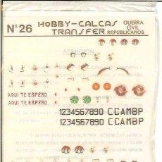 Hobbys: CALCAS GUERRA CIVIL REPUBLICANOS Nº 26 HOBBY-CALCAS. Lote 75843071