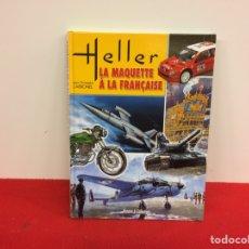 Hobbys: HELLER LA MAQUETTE A LA FRANÇAISE. Lote 236864115