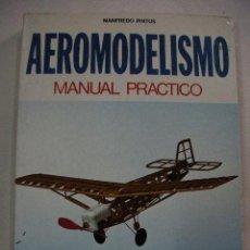 Hobbys: AEROMODELISMO MANUAL PRACTICO DE MANFREDO PINTUS. Lote 28522530