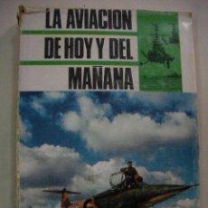 Hobbys: LA AVIACION DE HOY Y DEL MAÑANA. Lote 28522664