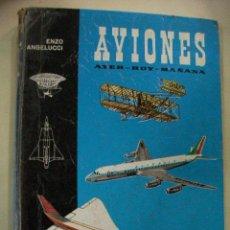 Hobbys: AVIONES , AYER, HOY Y MAÑANA DE ENZO ANGELUCCI. Lote 28522976