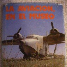 Hobbys: LA AVIACION, EN EL MUSEO. Lote 29220910