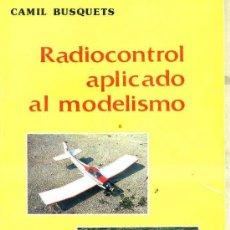 Hobbys: C. BUSQUETS : RADIOCONTROL APLICADO AL MODELISMO (CEDEL, 1986). Lote 29264632