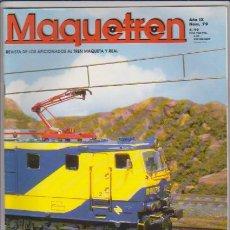 Hobbys: FERROCARRIL - MAQUETREN - Nº 79 - AGOSTO 1999 - REVISTA DE LOS AFICIONADOS AL TREN MAQUETA Y REAL. Lote 44056025