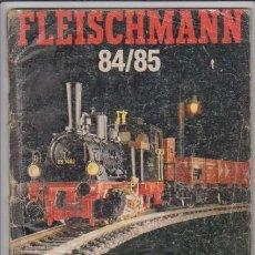 Hobbys: FERROCARRIL - CATALOGO FLEISCHMANN 84/85 - MODELISMO FERROVIARIO. Lote 44069264