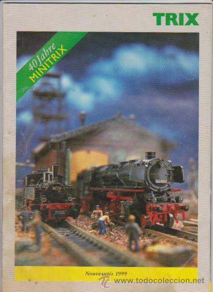 FERROCARRIL - CATALOGO TRIX 1999 - MODELISMO FERROVIARIO (Juguetes - Modelismo y Radiocontrol - Revistas)