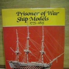 Hobbys: PRISONER OF WAR SHIP MODELS 1775 - 1825 - ERVART C. FREESTON. Lote 48192460