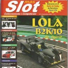 Hobbys: MAS SLOT 6,LOLA B2K-10,CHASIS WRC TITANIUM,COMPARATIVA GR N II,PINTANDO UNA CARROCERIA DE SLOT,SRS. Lote 53298779