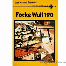 Libro: Focke Wulf Fw 190, monografía nº 11 Aviones Famosos de J.A. Guerrero. Ed. San Martin