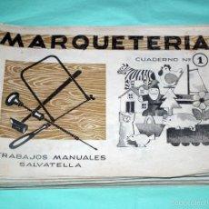 Hobbys: CUADERNOS DE MARQUETERIA SALVATELLA - LOTE . Lote 56878033