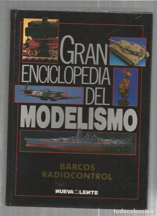 GRAN ENCICLOPEDIA DEL MODELISMO BARCOS RADIOCONTROL (Juguetes - Modelismo y Radiocontrol - Revistas)