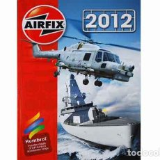 Hobbys: CATALOGO OFICIAL DE LA MARCA AIRFIX AÑO 2012. Lote 166792482