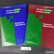 Hobbys: MOVIMIENTOS MIGRATORIOS I Y II - SERVICIOS S. Y POLÍTICA SOCIAL N.º 84/85 D.L. 1984 LE1363. Lote 67230009
