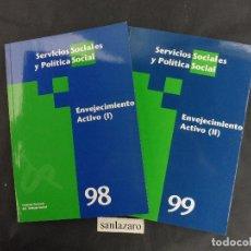 Hobbys: ENVEJECIMIENTO ACTIVO I Y II - SERVICIOS S. Y POLÍTICA SOCIAL N.º 98 / 99 D.L. 1984 LE1364. Lote 67230973
