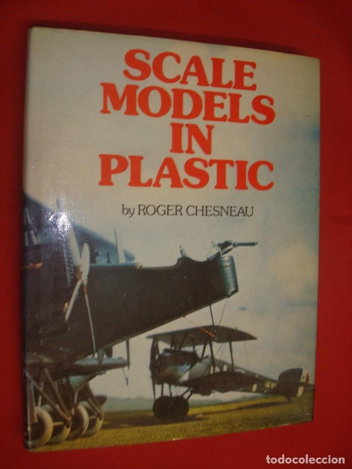 SCALE MODELS IN PLASTIC - ROGER CHESNEAU - CONWAY MARITIME PRESS (Juguetes - Modelismo y Radiocontrol - Revistas)