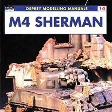 Hobbys: M4 SHERMAN. OSPREY MODELLING MANUALS 14 - RODRIGO HERNÁNDEZ CABOS; JOHN PRIGENT - OSPREY PUBLISHING. Lote 89417920