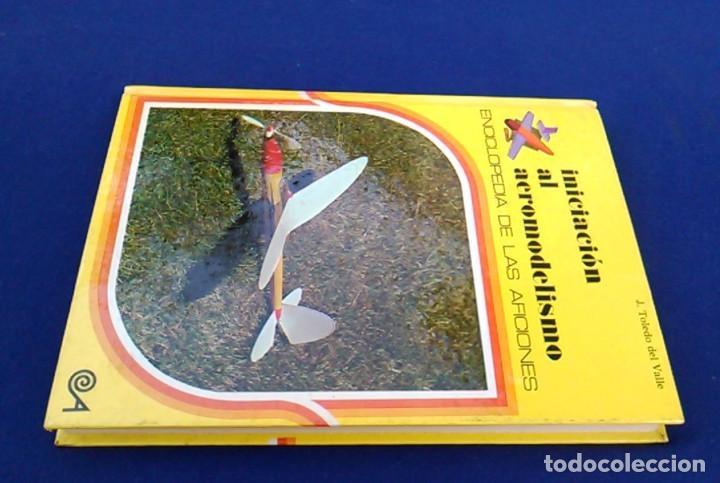 Hobbys: Iniciación al aeromodelismo, Enciclopedia de las aficiones,12. J. Toledo del Valle.Ediciones Altea. - Foto 12 - 100455347