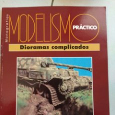 Hobbys: REVISTA MODELISMO PRÁCTICO DIORAMAS COMPLICADOS. Lote 110611224