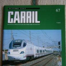 Hobbys: CARRIL, REVISTA DE FERROCARRIL, Nº 67, OCTUBRE 2009.. Lote 120298267