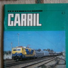 Hobbys: CARRIL, REVISTA DE FERROCARRIL, ABRIL 1995, Nº 43.. Lote 120299499