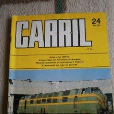 Hobbys: CARRIL, REVISTA DE FERROCARRIL, Nº 24, JUNIO 1988.. Lote 120300571