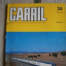 Hobbys: CARRIL, REVISTA DE FERROCARRIL, Nº 38, DICIEMBRE 1992.. Lote 120301787