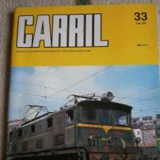 Hobbys: CARRIL, REVISTA DE FERROCARRIL, Nº 33, JUNIO 1991.. Lote 120302871