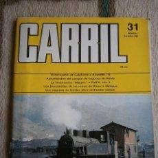 Hobbys: CARRIL, REVISTA DE FERROCARRIL, Nº 31, SEPTIEMBRE/DICIEMBRE 1990.. Lote 120304191