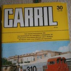 Hobbys: CARRIL, REVISTA DE FERROCARRIL, Nº 30, JUNIO 1990.. Lote 120304939