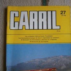 Hobbys: CARRIL, REVISTA DE FERROCARRIL, Nº 27, JUNIO 1989.. Lote 120311163