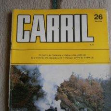 Hobbys: CARRIL, REVISTA DE FERROCARRIL, Nº 26, MARZO 1989.. Lote 120311459