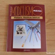 Hobbys: MODELISMO PRÁCTICO: PINTURA: TÉCNICAS BÁSICAS. Lote 171610382