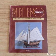 Hobbys: MODELISMO PRÁCTICO: MODELISMO NAVAL EN MADERA: TÉCNICAS MEDIAS. Lote 171612285