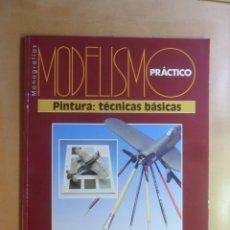Hobbys: MODELISMO PRACTICO - PINTURA: TECNICAS BASICAS - ED. GRANADA - ** VER INDICE. Lote 179403627