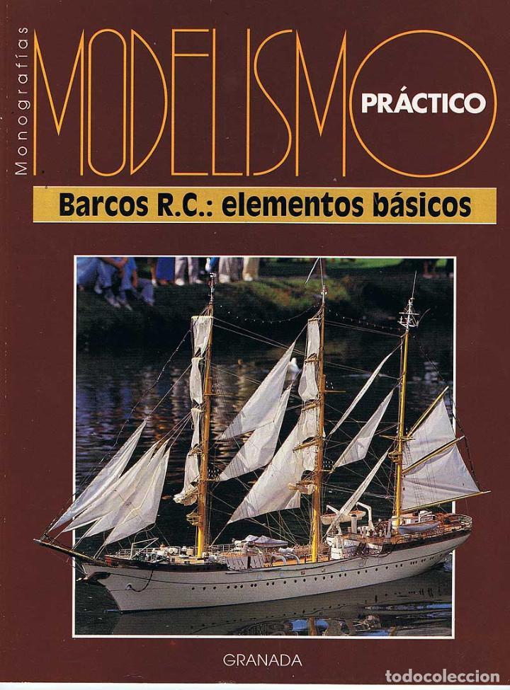 MODELISMO PRÁCTICO. BARCOS R.C.: ELEMENTOS BÁSICOS (Juguetes - Modelismo y Radiocontrol - Revistas)
