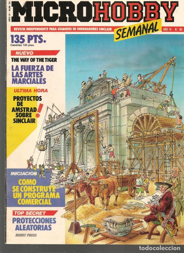 MICROHOBBY. Nº 80. REVISTA INDEPENDIENTE PARA USUARIOS DE ORDENADORES SINCLAIR.(P/B4) (Juguetes - Modelismo y Radiocontrol - Revistas)