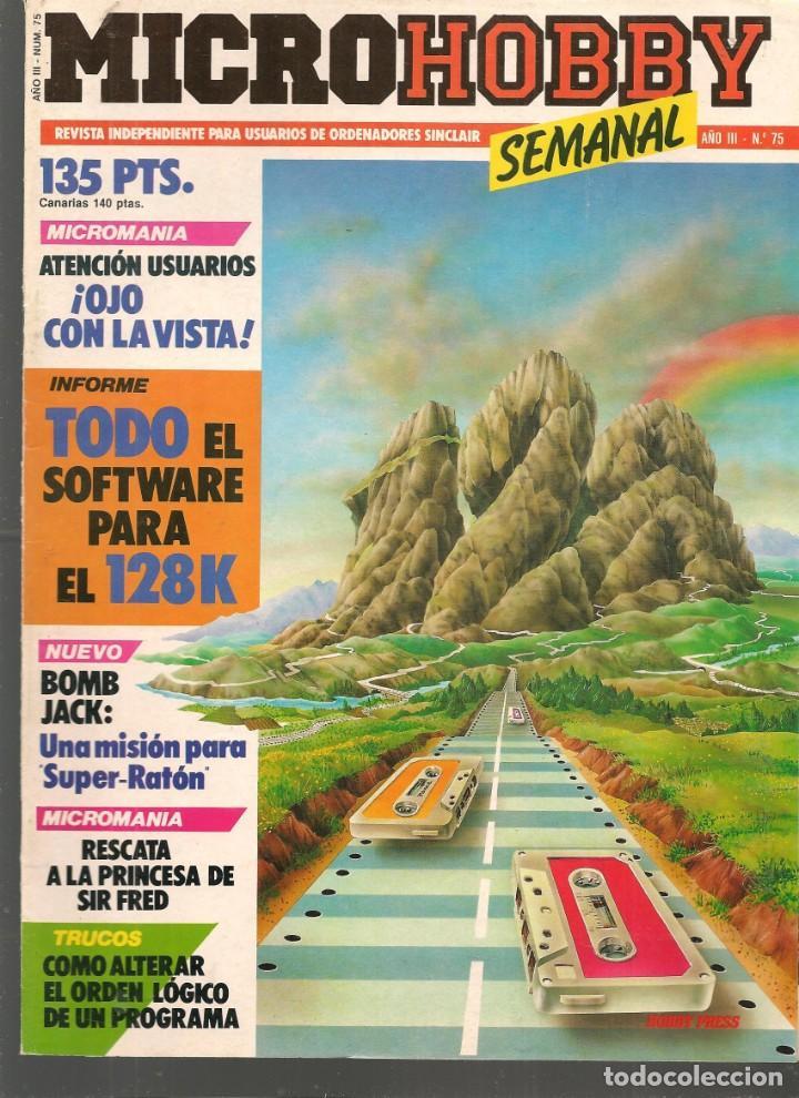 MICROHOBBY. Nº 75. REVISTA INDEPENDIENTE PARA USUARIOS DE ORDENADORES SINCLAIR.(P/B4) (Juguetes - Modelismo y Radiocontrol - Revistas)