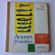 Hobbys: AVIONES 25 MODELOS - JOSE R. AROCA - ED. DONCEL - 1ª EDICION 1969. Lote 191842377