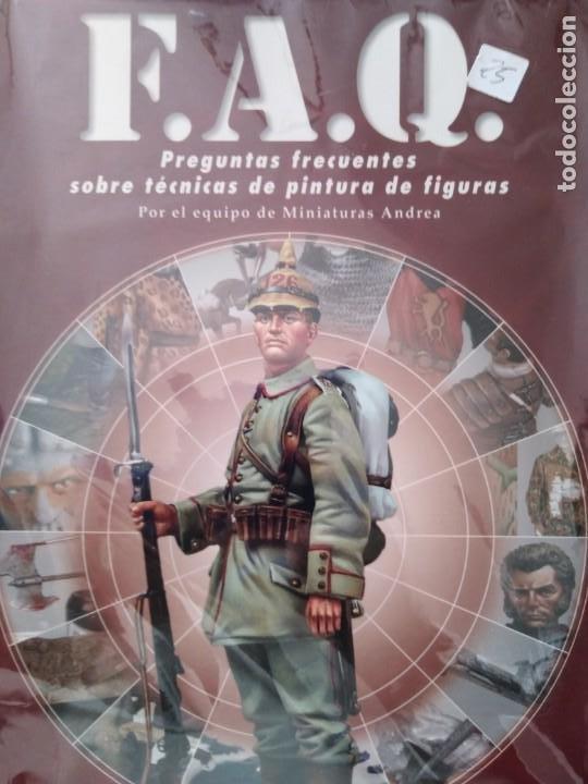 F.A.Q. PREGUNTAS FRECUENTES SOBRE TECNICAS DE PINTURA DE FIGURAS POR EL EQUIPO DE MINIATURAS ANDREA (Juguetes - Modelismo y Radiocontrol - Revistas)